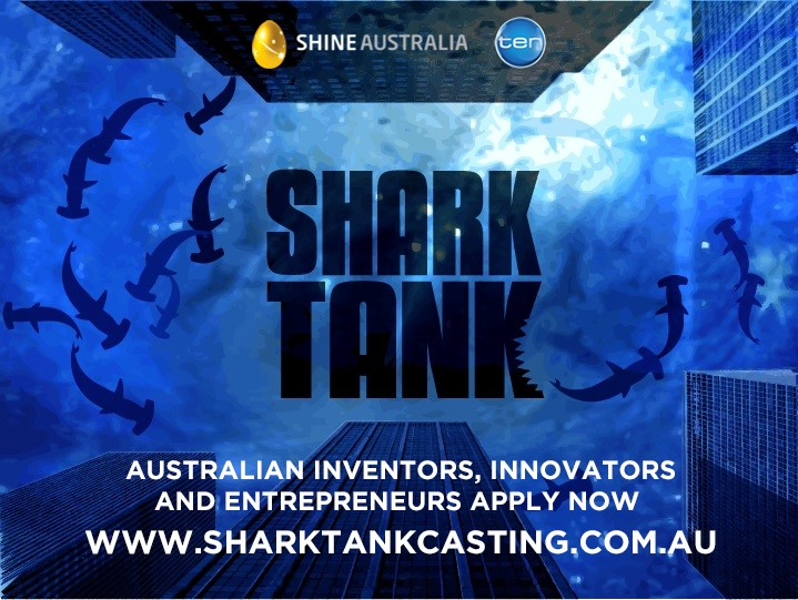 Channel 10's Shark Tank hunt for the next Aussie inventor